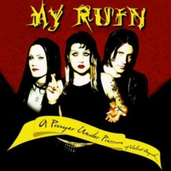 My Ruin - A Prayer Under Pressure Of Violent Anguish (2001)
