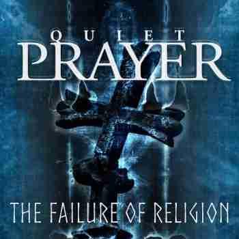 Quiet Prayer - The Failure of Religion (2015)