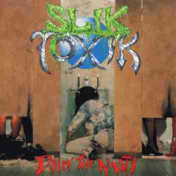 Slik Toxik - Doin' The Nasty