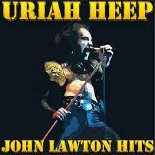 Uriah Heep - John Lawton Hits