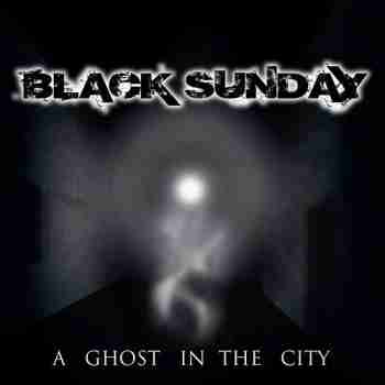 Black Sunday - A Ghost In the City 2015