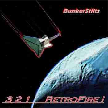 BunkerStilts - 3-2-1 Retrofire ! (2015)