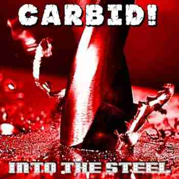 Carbid! - Into The Steel 2015
