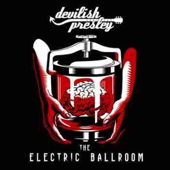Devilish Presley - The Electric Ballroom (2015)