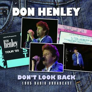 Don Henley - Don't Look Back (1985 Radio Broadcast)