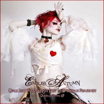 Emilie Autumn - Girls Just Wanna Have Fun & Bohemian Rhapsody (EP) (2008)