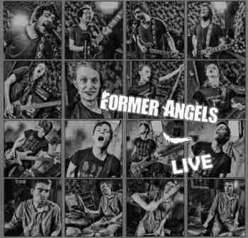 Former Angels - Live at The Zoo (2015)