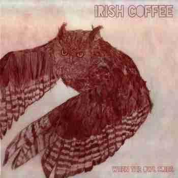 Irish Coffee - When The Owl Cries [2015]