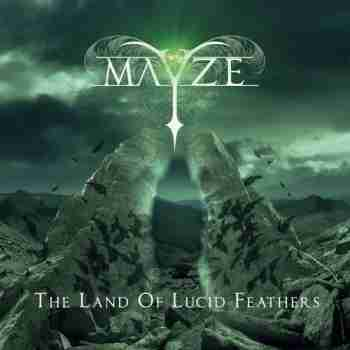 Mayze - The Land Of Lucid Feathers (2015)