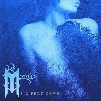Myrah - Six Feet Down (2010)