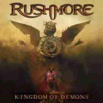 Rushmore - Kingdom Of Demons (2015)