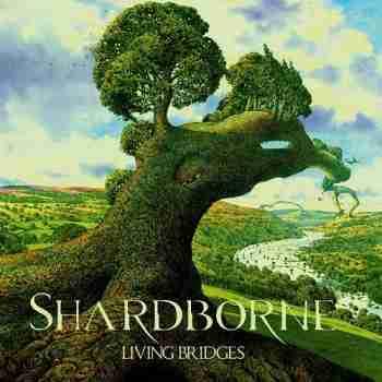 Shardborne - Living Bridge [2015]