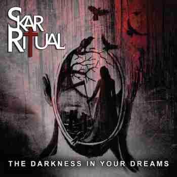 Skar Ritual - The Darkness In Your Dreams (2015)