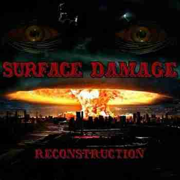 Surface Damage - Reconstruction (2015)