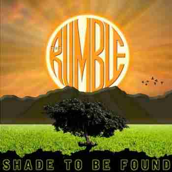 The Rumble - Shade To Be Found (2015)