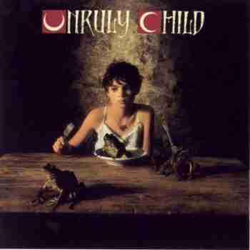 Unruly Child - Unruly Child 1992