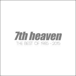 7th Heaven - The Best of 1985-2015