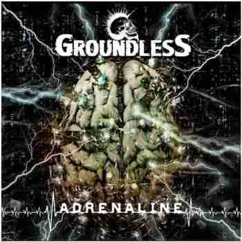 Groundless • Adrenaline