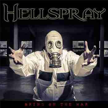 Hellspray - Bring On the War 2015