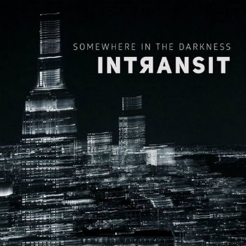 In Transit - Somewhere In The Darkness (2015)