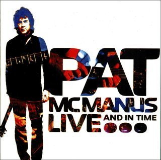 Pat McManus - Live And In Time