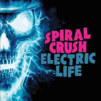 Spiral Crush - Electric Life (2015)