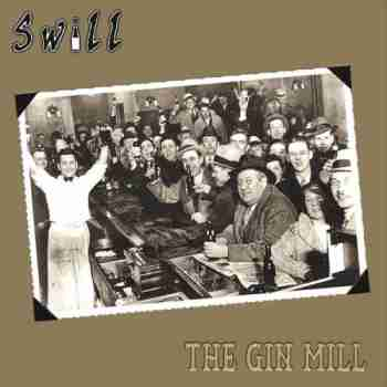 Swill - The Gin Mill (2015)