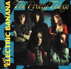 The Pretty Things  - MORE ELECTRIC BANANA