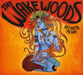 The Wake Woods - Get Outta My Way 2015jpeg