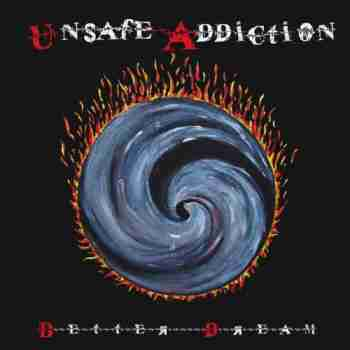Unsafe Addiction - Better Dream