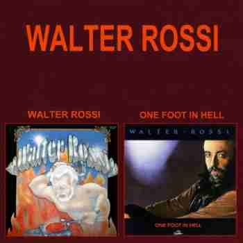 Walter Rossi - Walter Rossi - One Foot in Hell