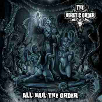 4The Heretic Order - All Hail The Order