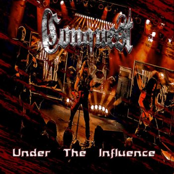CONQUEST - UNDER THE INFLUENCE 2015
