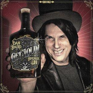 Dan Baird & Homemade Sin - Get Loud