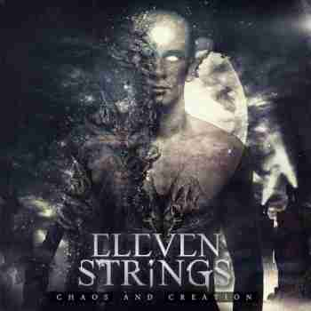 Eleven Strings • Chaos And Creation
