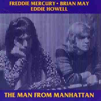 Freddie Mercury-Brian May-Eddie Howell - The Man From Manhattan - 1994, FLAC