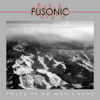 Fusonic - Fields of No Man's Land 2015