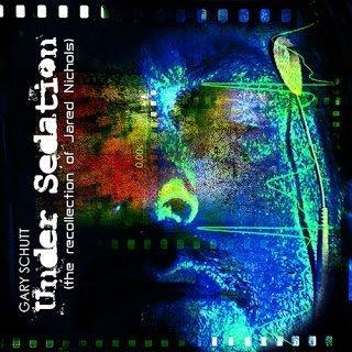 Gary Schutt - Under Sedation 2015