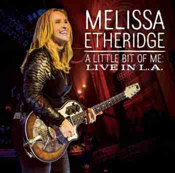 Melissa Etheridge • A Little Bit Of M Live In L. A