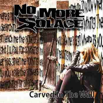 No More Solace - Carved In The Wall