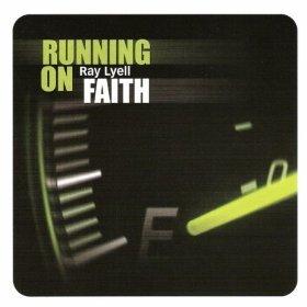 Ray Lyell - Running On Faith (2004)