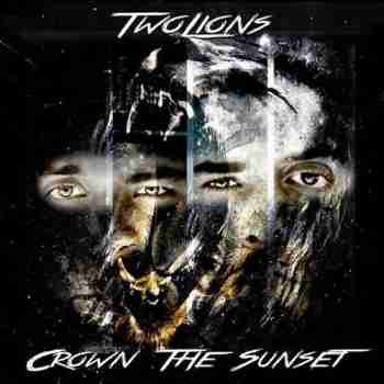 Two Lions - Crown The Sunset 2015
