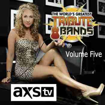 VA - AXS TV Presents - The World's Greatest Tribute Bands Vol.5 (2014)
