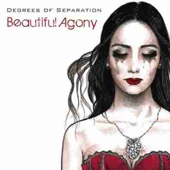 Degrees Of Separation • Beautiful Agony