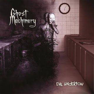 Ghost Machinery - Evil Undertow 2015