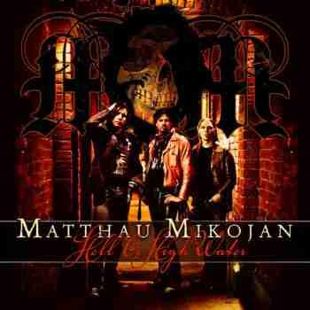 Matthau Mikojan - Hell or High Water 2011