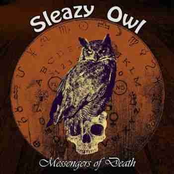 Sleazy Owl - Messengers of Death