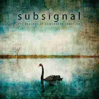 Subsignal - The Beacons Of Somewhere Sometime