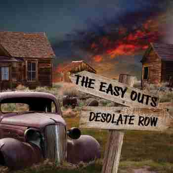 The Easy Outs - Desolate Row (2015)