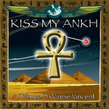 VA - A Tribute To Vinnie Vincent - KISS MY ANKH (2008)